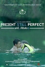 Present Still Perfect (2020) 'Full Movie' Kritsana Maroukasonthi