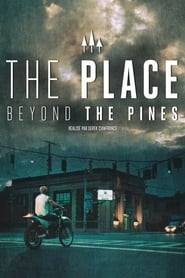 The Place Beyond the Pines streaming vf
