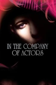 image for movie In the Company of Actors (2007)