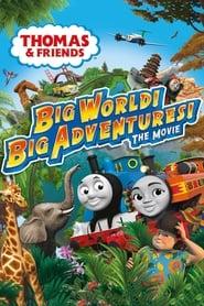 Thomas & Friends: Big World! Big Adventures! The Movie (2018)