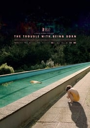 The Trouble with Being Born (2021)