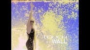 Touch the Wall (2014)