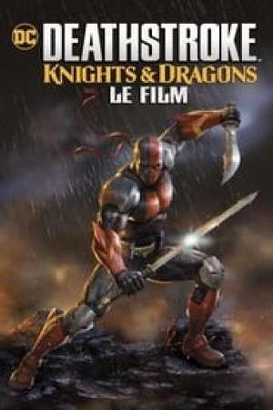 Deathstroke: Knights & Dragons - Le Film streaming vf