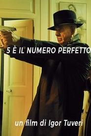5 è il numero perfetto streaming vf