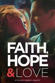 Faith, Hope & Love streaming vf