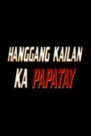 Hanggang Kailan Ka Papatay (1990)