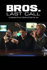 Bros. Last Call streaming vf