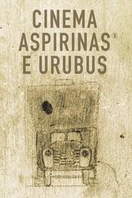 Cinema, Aspirinas e Urubus streaming vf