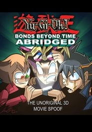 Yu-Gi-Oh! 3D: Bonds Beyond Time Abridged (2011)