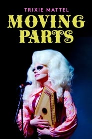 Trixie Mattel: Moving Parts streaming vf