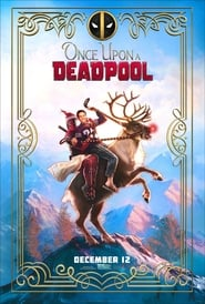 image for Once Upon a Deadpool (2018)
