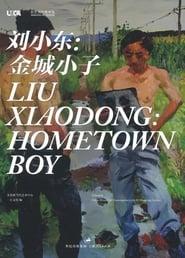 Liu Xiaodong: Hometown Boy Poster
