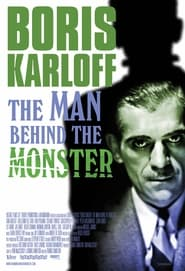 Boris Karloff: The Man Behind The Monster (2021)