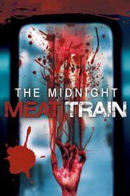 The Midnight Meat Train streaming vf