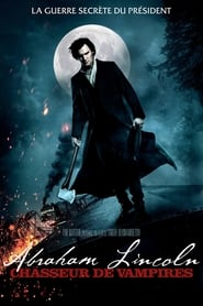 Abraham Lincoln : Chasseur de vampires streaming vf