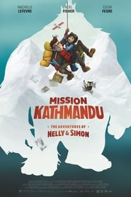 Mission Kathmandu: The Adventures of Nelly & Simon streaming vf