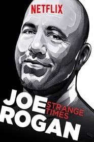 Joe Rogan: Strange Times streaming vf
