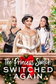 The Princess Switch: Switched Again streaming vf