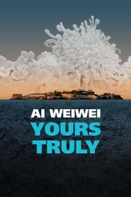Ai Weiwei: Yours Truly streaming vf