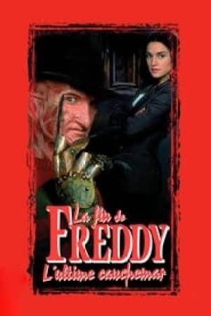 Freddy, Chapitre 6 : La fin de Freddy - L'ultime cauchemar streaming vf