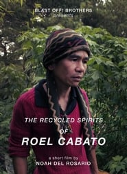 The Recycled Spirits of Roel Cabato (2017)