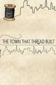 The Town That Thread Built movie full