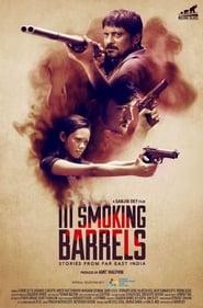 III Smoking Barrels 2018 Hindi Movie WebRip 300mb 480p 1GB 720p 3GB 1080p
