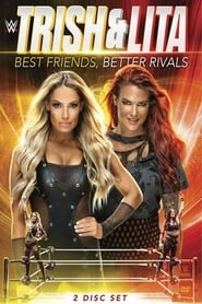 Trish & Lita – Best Friends, Better Rivals