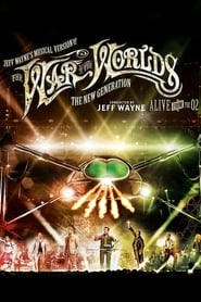image for movie Jeff Wayne's Musical Version of the War of the Worlds Alive on Stage! The New Generation (2013)
