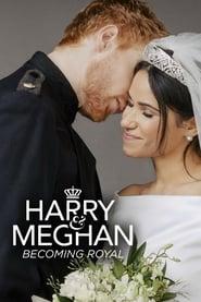 Harry & Meghan: Becoming Royal streaming vf