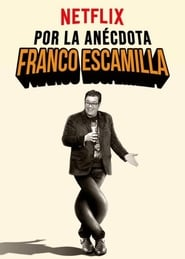Franco Escamilla: Por La Anécdota streaming vf