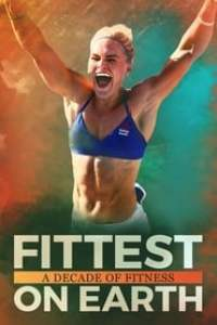 Fittest on Earth: A Decade of Fitness streaming vf