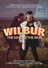 Image for movie Wilbur: The King in the Ring (2017)