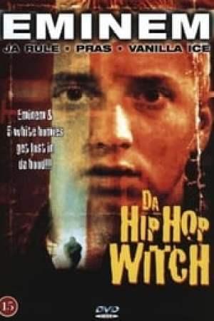 Da Hip Hop Witch streaming vf