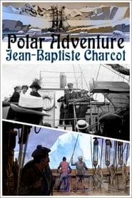 Polar Adventure: Jean-Baptiste Charcot (2016)