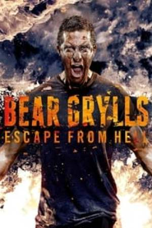 Bear Grylls: Escape From Hell Full online