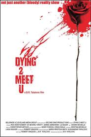 Dying 2 Meet U (2012)