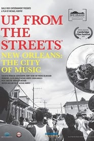 Up From the Streets - New Orleans: The City of Music (2021)