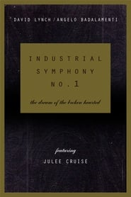 image for movie Industrial Symphony No. 1: The Dream of the Brokenhearted (1990)