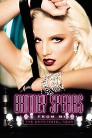 Britney Spears: Live from Miami streaming vf