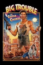 Big Trouble in Little China streaming vf