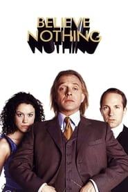 Believe Nothing (2002)