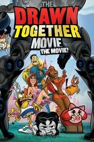 The Drawn Together Movie: The Movie! Poster