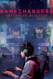 Gamechangers: Dreams of BlizzCon (2018)