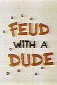 Feud with a Dude streaming vf