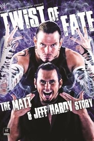 WWE: Twist of Fate - The Matt & Jeff Hardy Story