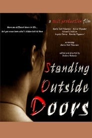 image for movie Standing Outside Doors (2008)