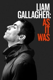 Liam Gallagher: As It Was streaming vf