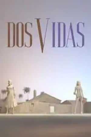 Dos vidas streaming vf