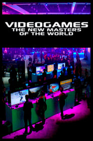 Video Games: The New Masters of the World (2016)